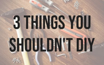 3 Things You Shouldn't DIY