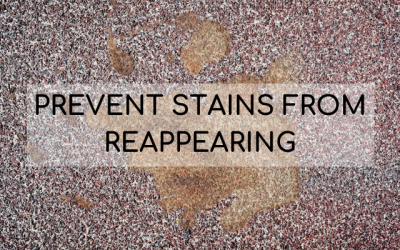 Dealing With Reappearing Stains