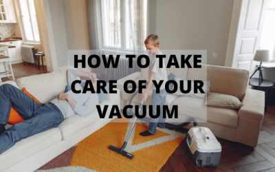 Taking Care Of Your Vacuum